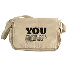 I Like a Challenge Messenger Bag