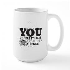 I Like a Challenge Mug