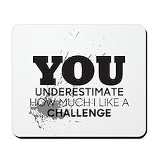 I Like a Challenge Mousepad