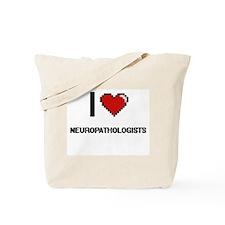 I love Neuropathologists Tote Bag