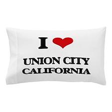 I love Union City California Pillow Case