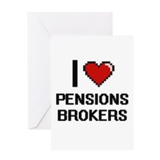 I love Pensions Brokers Greeting Cards