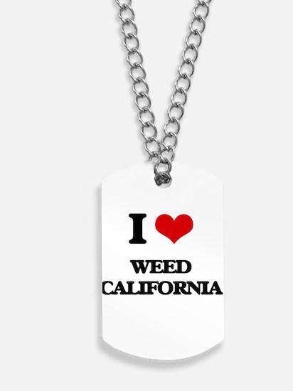 I love Weed California Dog Tags