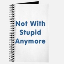 """""""Not With Stupid Anymore"""" Journal"""