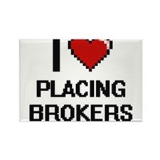 I love Placing Brokers Magnets
