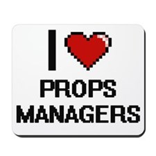 I love Props Managers Mousepad