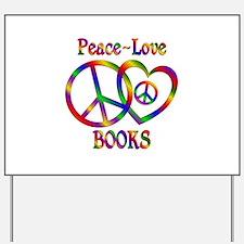 Peace Love Books Yard Sign