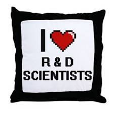 I love R & D Scientists Throw Pillow