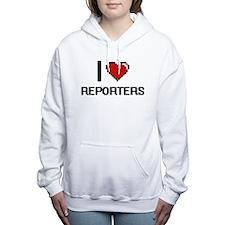 I love Reporters Women's Hooded Sweatshirt
