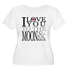I love you to the moon and back Plus Size T-Shirt