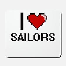 I love Sailors Mousepad