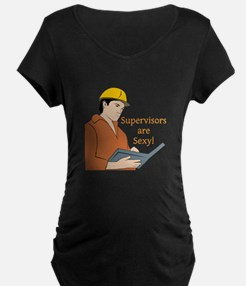 Supervisors are Sexy Maternity T-Shirt