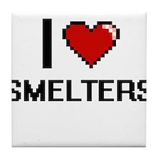 I love Smelters Tile Coaster