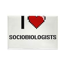I love Sociobiologists Magnets