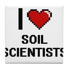 I love Soil Scientists Tile Coaster