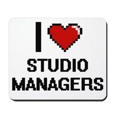 I love Studio Managers Mousepad