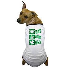 Eat Drink And Be Irish Dog T-Shirt