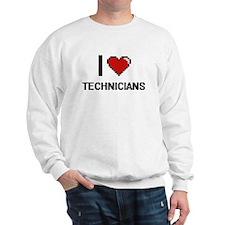 I love Technicians Sweatshirt