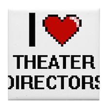 I love Theater Directors Tile Coaster