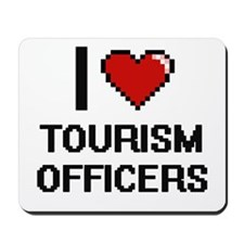 I love Tourism Officers Mousepad