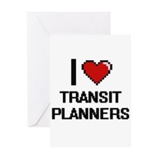 I love Transit Planners Greeting Cards