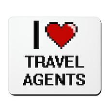 I love Travel Agents Mousepad