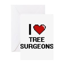 I love Tree Surgeons Greeting Cards
