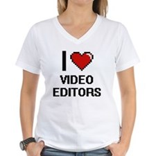 I love Video Editors T-Shirt