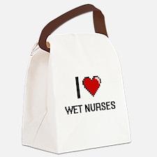 I love Wet Nurses Canvas Lunch Bag