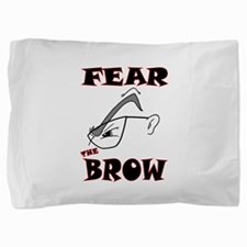 FEARTHEBROW.png Pillow Sham