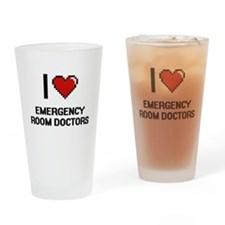 I love Emergency Room Doctors Drinking Glass