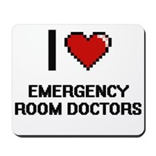 I love Emergency Room Doctors Mousepad