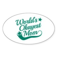 World's Okayest Mom Teal Decal