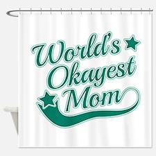 World's Okayest Mom Teal Shower Curtain