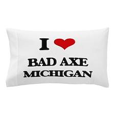 I love Bad Axe Michigan Pillow Case