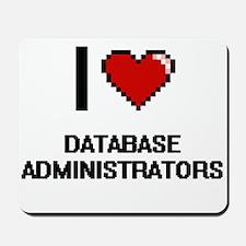 I love Database Administrators Mousepad