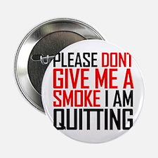 Please don't give me a smoke - Button