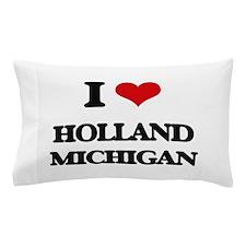 I love Holland Michigan Pillow Case