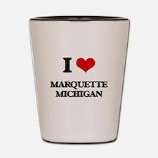 I love Marquette Michigan Shot Glass