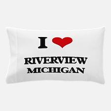 I love Riverview Michigan Pillow Case