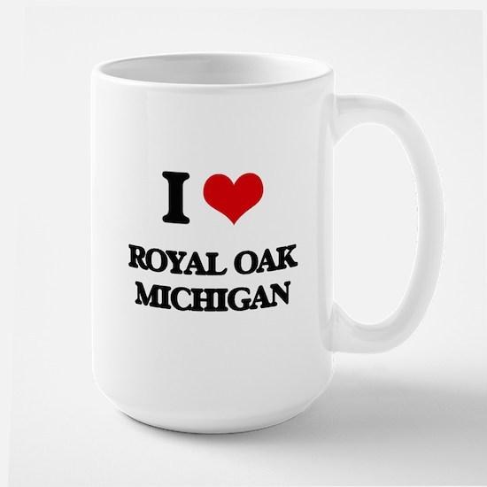 I love Royal Oak Michigan Mugs