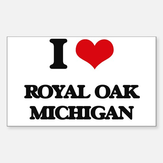 I love Royal Oak Michigan Decal