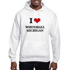 I love Whitehall Michigan Hoodie