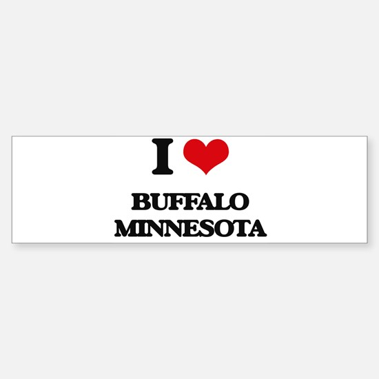 I love Buffalo Minnesota Bumper Bumper Bumper Sticker