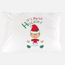ITS MY FIRST HOLIDAY Pillow Case