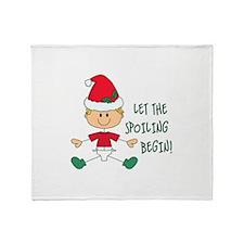 LET THE SPOILING BEGIN Throw Blanket