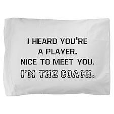 Player Meet Coach Pillow Sham