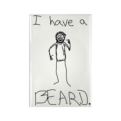 I Have A BEARD Rectangle Magnet