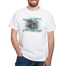 Qui m'aime, aime mon chat Shirt