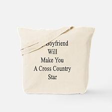 My Boyfriend Will Make You A Cross Countr Tote Bag
